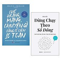 Combo (2 Cuốn) Sách Kỹ Năng Sống - Tạo Động Lực: Chớ Hoang Mang Chuyện Gì Cũng Có Cách Lo Toan + Đừng Chạy Theo Số Đông - Cuốn Sách Bạn Cần Đọc Trước Khi Quá Muộn (Bạn sẽ học được cách đối mặt với những điều tưởng chừng bế tắc trong cuộc sống)