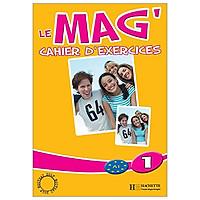 Le Mag: Cahier d'exercices 1: Le Mag' 1 - Cahier d'exercices