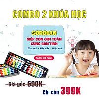 COMBO 2 Khóa học Toán thông minh SOROBAN cho trẻ từ 4-14 tuổi [UNICA.VN