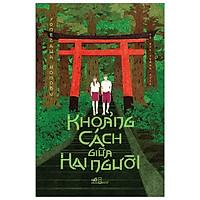 Khoảng Cách Giữa Hai Người - Tặng Kèm Bookmark + Postcard