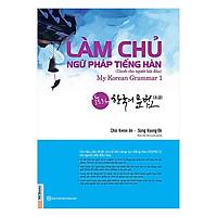 Học Tiếng Hàn Thật Đơn Giản Với Cuốn Sách: Làm Chủ Ngữ Pháp Tiếng Hàn - Dành Cho Người Bắt Đầu / Tặng Kèm Bookmark Thiết Kế Happy Life