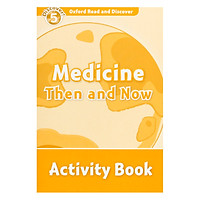 Oxford Read and Discover 5: Medicine Then and Now Activity Book