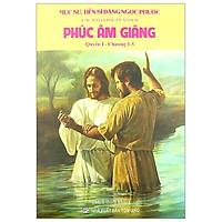 Phúc Âm Giăng I (Quyển 1 - Chương 1-5)