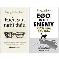 Combo Sách : Hiểu Sâu Nghĩ Thấu - Khám Phá Bản Chất Của Sự Ngụy Biện Và Những Bí Mật Ẩn Sau Ngôn Từ + Vượt Qua Bản Ngã (EGO Is The ENEMY) - Chiến Thắng Kẻ Thù Lớn Nhất Của Bạn