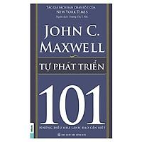 Tự Phát Triển - 101 Những Điều Lãnh Đạo Cần Biết(Tặng E-Book Bộ 10 Cuốn Sách Hay Về Kỹ Năng, Đời Sống, Kinh Tế Và Gia Đình - Tại App MCbooks)