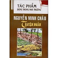 Tác phẩm dùng trong nhà trường - Truyện ngắn Nguyễn Minh Châu (Sách bỏ túi)