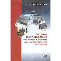 Ứng Dụng PLC S7-1200, Wincc Trong Thiết Kế Hệ Thống Điều Khiển Lò Đốt Chất Thải Rắn Sinh Hoạt, Nồi Hơi Công Nghiệp, Máy Sản Xuất Gạch Không Nung