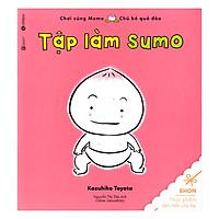 Ehon - Tập Làm Sumo (Tái Bản)