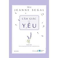 Sách - Cảm Giác Được Yêu (Jeanna Segal)