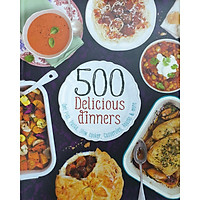 500 Delicious Dinners - Hardcover