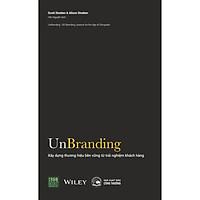Sách - Unbranding - Xây Dựng Thương Hiệu Bền Vững Từ Trải Nghiệm Khách Hàng