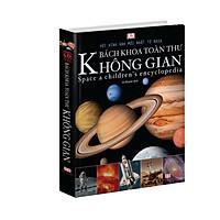 Sách : Bách Khoa Toàn Thư về không gian ( khoa học - kỹ thuật )