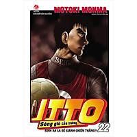 Itto - Sóng Gió Cầu Trường : Sinh Ra Là Để Giành Chiến Thắng - Tập 22 (Tái bản 2020)