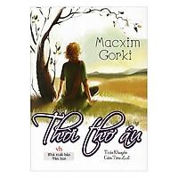 Thời Thơ Ấu - Macxim Gorki (Trần Khuyến - Cẩm Tiêu dịch)