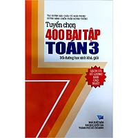 Tuyển Chọn 400 Bài Tập Toán 3 - Bồi Dưỡng Học Sinh Khá, Giỏi
