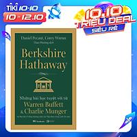 Berkshire Hathaway: Những Bài Học Tuyệt Vời Từ Warren Buffett Và Charlie Munger Tại Đại Hội Cổ Đông Thường Niên Của Tập Đoàn Trong Suốt 30 Năm