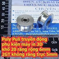 Puly Puli truyền động phụ kiện máy in 3D khổ 20 răng rộng 6mm 2GT không răng trục 3mm kde7301