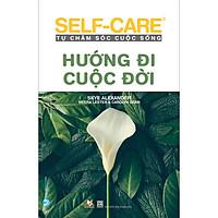 Hướng Đi Cuộc Đời - Self-Care Tự Chăm Sóc Cuộc Sống