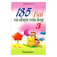 135 Bài Và Đoạn Văn Hay Lớp 3 - Tái Bản