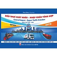 Biểu Thuế Xuất Khẩu - Nhập Khẩu Tổng Hợp Năm 2021 Song Ngữ Việt Anh