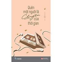 Sách - Quên Một Người Là Chuyện Của Thời Gian ( tặng kèm bookmark Thiết kế )