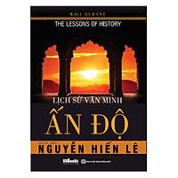 Lịch Sử Văn Minh Ấn Độ (Tặng E-Book Bộ 10 Cuốn Sách Hay Về Kỹ Năng, Đời Sống, Kinh Tế Và Gia Đình - Tại App MCbooks)