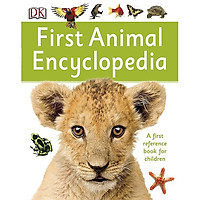 Sách: First Animal Encyclopedia - Bách Khoa Toàn Thư về Động Vật