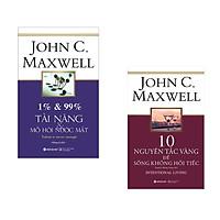 ComboJohn C.Maxwell: 1% & 99% – Tài Năng & Mồ Hôi Nước Mắt (Tái Bản 2019) + 10 Nguyên Tắc Vàng Để Sống Không Hối Tiếc