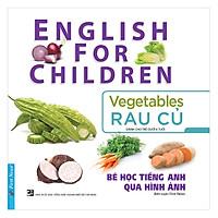 Bé Học Tiếng Anh Qua Hình Ảnh - Rau Củ (Mới) (Tái Bản)