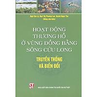 Hoạt Động Thương Hồ Ở Vùng Đồng Bằng Sông Cửu Long - Truyền Thống Và Biến Đổi