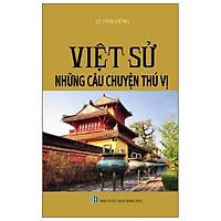 Việt Sử Những Câu Chuyện Thú Vị