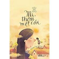 Sách - Mẹ, Thơm Một Cái (tặng kèm bookmark thiết kế)