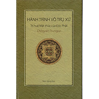 Hành trình vô trụ xứ - Trí huệ Mật thừa của Đức Phật