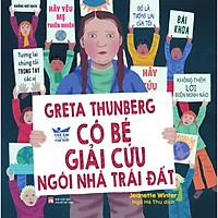 Greta Thunberg - Cô Bé Giải Cứu Ngôi Nhà Trái Đất
