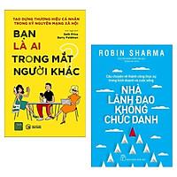 Combo Sách Kinh Tế - Sách Tư Duy Kĩ Năng Sống:  Bạn Là Ai Trong Mắt Người Khác + Nhà Lãnh Đạo Không Chức Danh ( Tặng Kèm Bookmark Happy Life)
