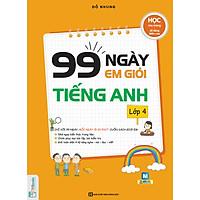 99 Ngày Em Giỏi Tiếng Anh Lớp 4 - Học Nhẹ Nhàng, Dễ Dàng Điểm Cao ( tặng kèm bookmark )
