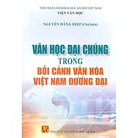 Văn Học Đại Chúng Trong Bối Cảnh Văn Hóa Việt Nam Đương Đại