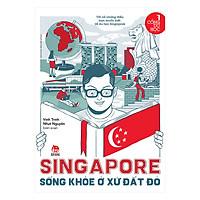 Cổng Du Học: Singapore - Sống Khỏe ở Xứ Sở Đắt Đỏ
