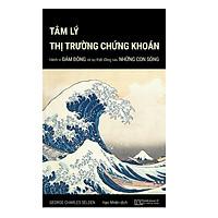 Tâm lý thị trường chứng khoán - Hành vi đám đông và sự thật đằng sau những con sóng