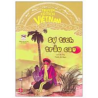 Truyện Cổ Tích Việt Nam - Sự Tích Trầu Cau (Tái Bản 2020)