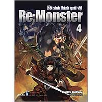 Re:Monster Tập 4 -  Hồi Sinh Thành Quái Vật