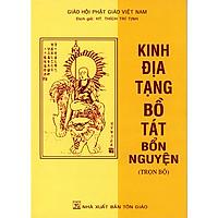 Kinh Địa Tạng Bồ Tát Bổn Nguyện Trọn Bộ - Bìa Mềm ( Tái Bản 2021 )