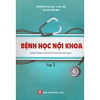 Bệnh Học Nội Khoa - Tập 1 (Sách dùng cho đào tạo sau đại học)