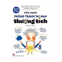 15 Bí Kíp Giúp Tớ An Toàn - Cẩm Nang Phòng Tránh Tai Nạn Thương Tích (Dành Cho Trẻ Em)