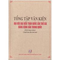 Sách Tổng Tập Văn Kiện Đại Hội Đại Biểu Toàn Quốc Lần Thứ XIX Đảng Cộng Sản Trung Quốc