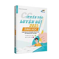 Sách CC Thần tốc luyện đề 2021 môn Sinh học chinh phục kì thi tốt nghiệp THPT và thi vào các trường đại học, cao đẳng (Tặng kèm 50 đề thi thử)