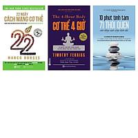 Bộ sách Thói quen cân bằng cuộc sống hiện đại:22 ngày cách mạng cơ thể + 10 phút tĩnh tâm + cơ thể 4 giờ