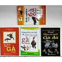 Bí quyết chọn nuôi gà đá - Những điều cần biết về chọn và nuôi gà chọi - Kỹ Thuật nuôi gà chọi - Kinh nghiệm nuôi gà chọi (4 cuốn)