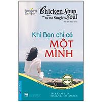 Chicken Soup For The Soul 16 - Khi Bạn Chỉ Có Một Mình (Tái Bản)
