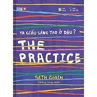 The Practice - Ta Giấu Sáng Tạo Ở Đâu?